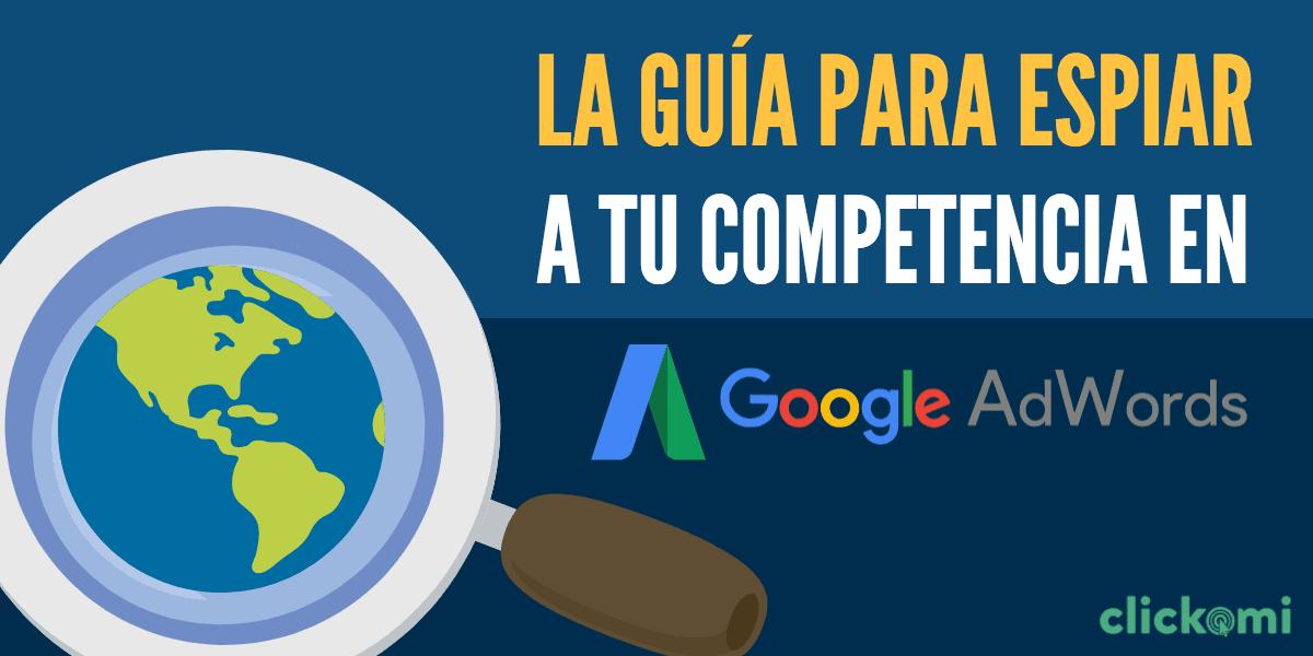 espiar competencia google adwords