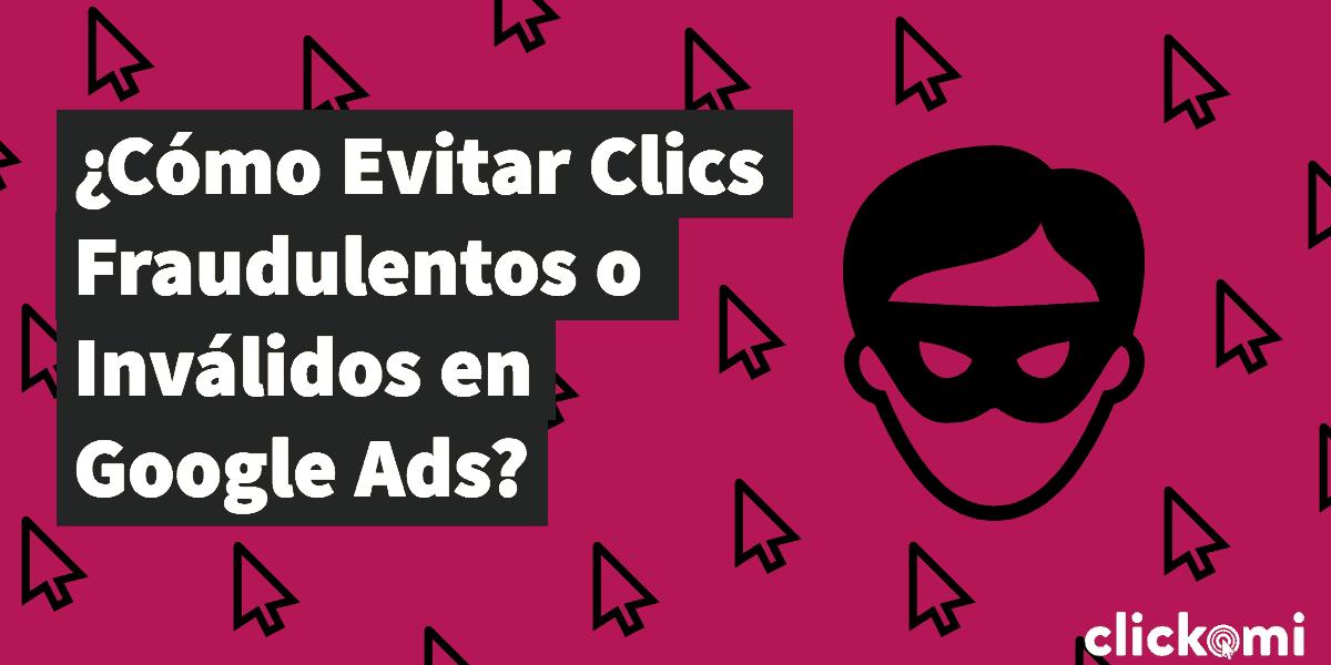 clics fraudulentos invalidos google ads